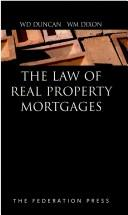 The law of real property mortgages by W. D. Duncan