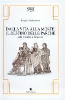 Dalla vita alla morte by Pasqua Colafrancesco
