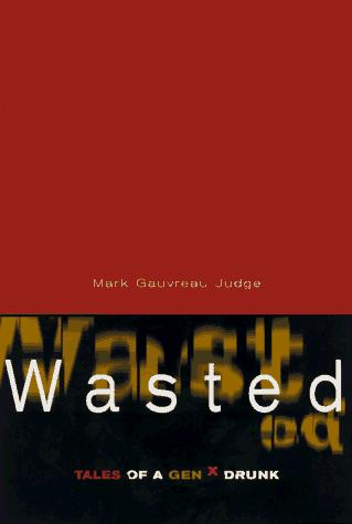 Wasted by Mark Gauvreau Judge