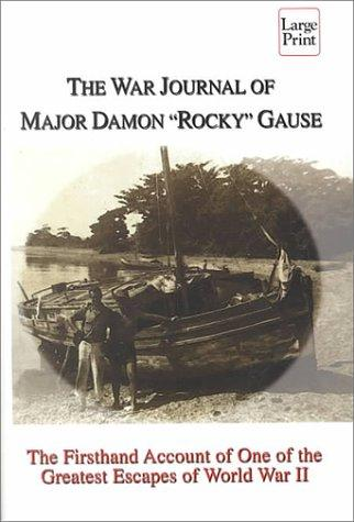 "The war journal of Major Damon ""Rocky"" Gause"