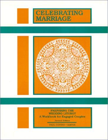 Celebrating Marriage Preparing the Wedding Liturgy by P. Covino