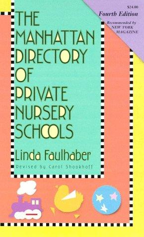 The Manhattan directory of private nursery schools by Linda Faulhaber