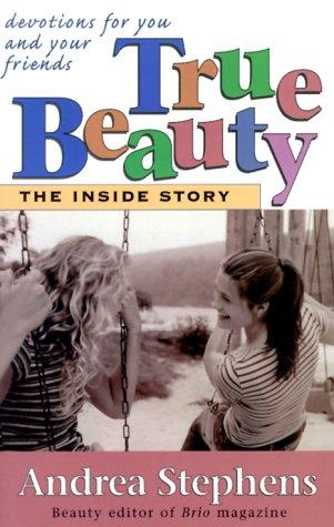 True Beauty: The Inside Story by Andrea Stephens
