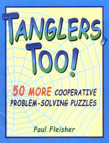 Tanglers, too by Paul Fleisher