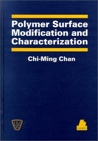 Polymer surface modification and characterization by C. M. Chan