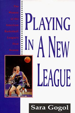 Playing in a new league by Sara Gogol