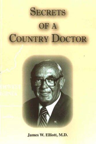 Secrets of a Country Doctor by James W. Elliott