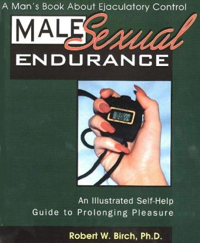 Male Sexual Endurance by Robert W. Birch