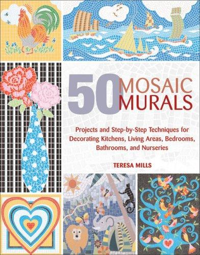 50 Mosaic Murals: Projects and Step-by-Step Techniques for Decorating Kitchens,