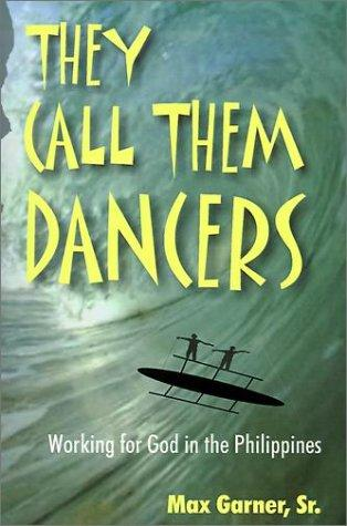 They call them dancers by Max Garner