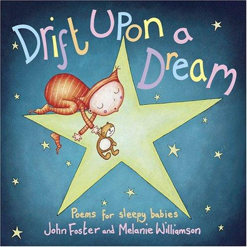 Drift upon a dream by chosen by John Foster ; illustrated by Melanie Williamson.