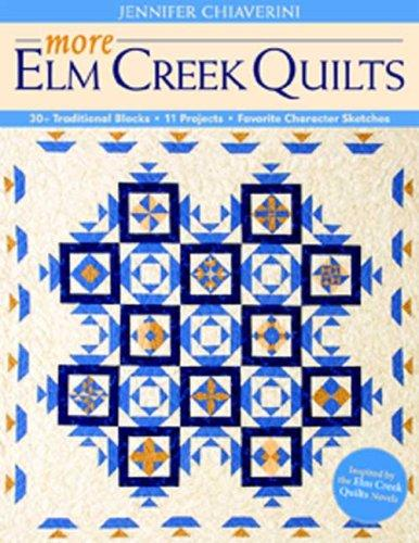 Image 0 of More Elm Creek Quilts: 30+ Traditional Blocks 11 Projects Favorite Character Ske