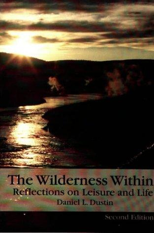 The Wilderness Within by Daniel L. Dustin