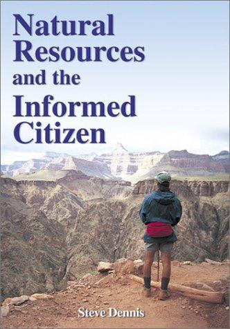 Natural Resources and the Informed Citizen by Steve Dennis