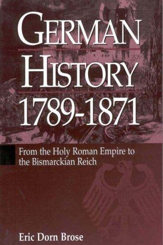 German history, 1789-1871 by Eric Dorn Brose