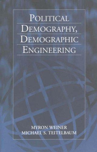 Political Demography, Demographic Engineering by Myron Weiner