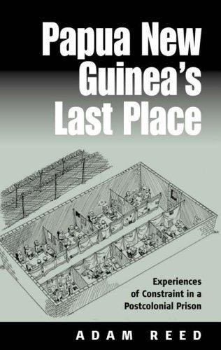 Papua New Guinea's Last Place by Adam Douglas Evelyn Reed