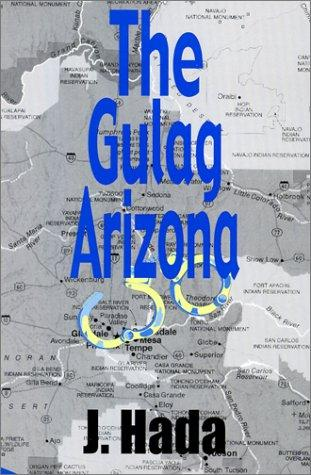 The gulag Arizona by J. Hada
