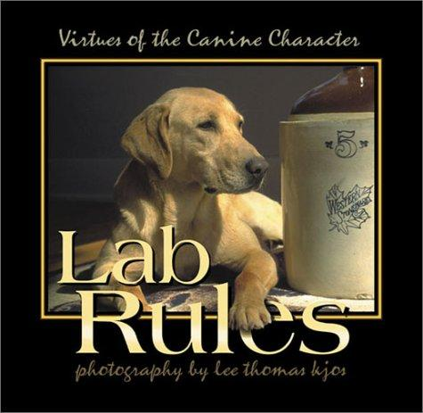 Lab Rules by Lee Thomas Kjos