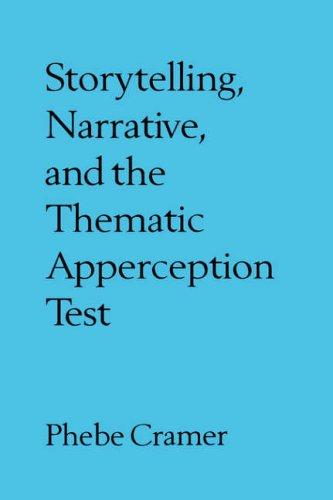 Storytelling, narrative, and the thematic apperception test by Phebe Cramer