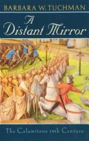A Distant Mirror by Barbara Wertheim Tuchman