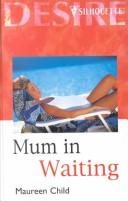 Mum in Waiting by Maureen Child