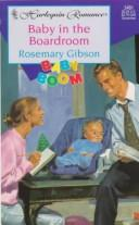 Baby In The Boardroom  (Baby Boom) (Harlequin Romance, No 3481) by Gibson