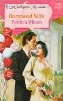 Borrowed Wife by Patricia Wilson