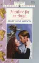 Valentine For An Angel by Mary Anne Wilson
