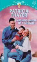 Nothing Short Of A Miracle by Thayer