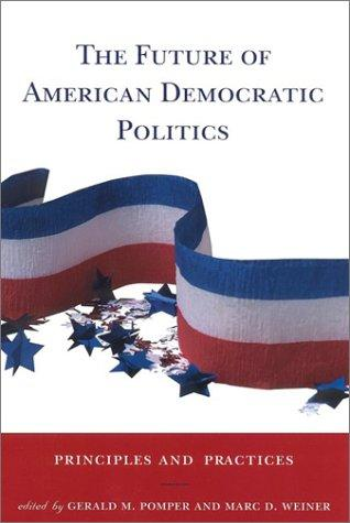 The Future of American Democratic Politics by Marc D. Weiner
