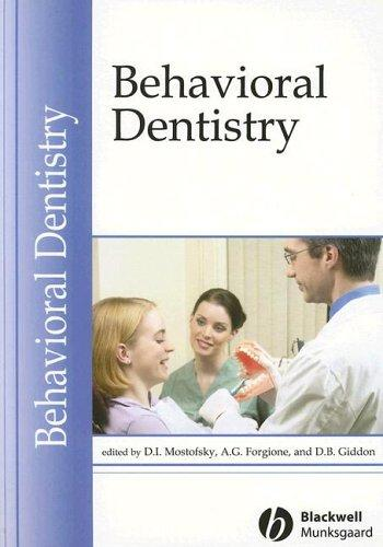 Behavioral dentistry by edited by D.I. Mostofsky, A.G. Forgione, and D.B. Giddon.