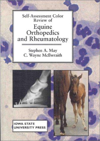 Self-assessment color review of equine orthopedics and rheumatology by Stephen A. May