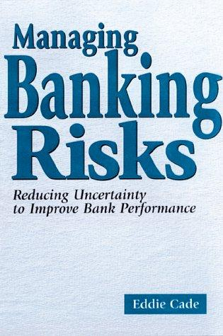 Managing banking risks by Eddie Cade