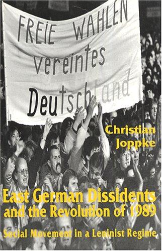 East German Dissidents and the Revolution of 1989