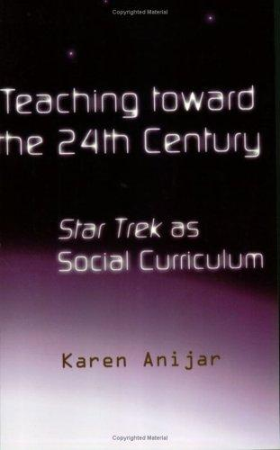 Teaching Toward the 24th Century by Karen Anijar