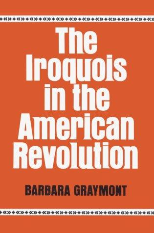 The Iroquois in the American Revolution.