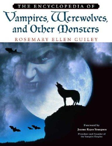 The encyclopedia of vampires, werewolves, and other monsters by Rosemary Guiley