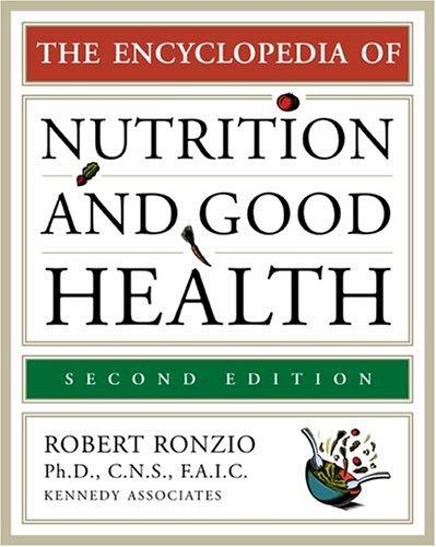 The encyclopedia of nutrition and good health